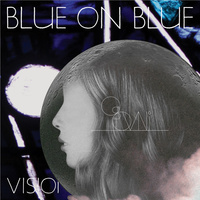 Blue on Blue Os Ovni Vision Imaginary Holographic Dreams