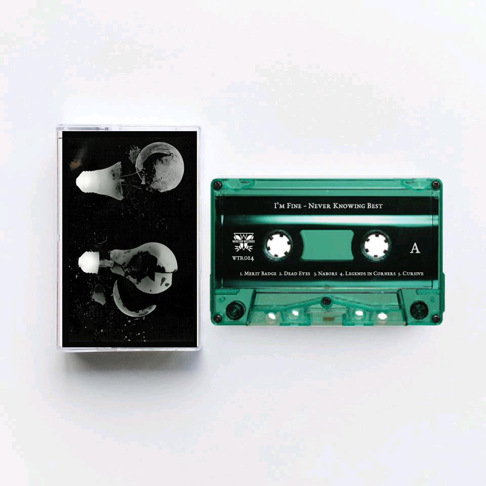 I'm Fine - Never Knowing Best Cassette Tape