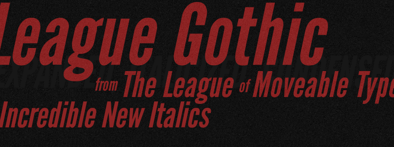 League Gothic Italic graphic from The League of Movable Type